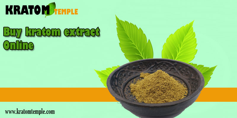 What are The Types of Kratom Extracts You Can Buy online